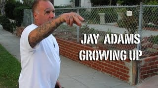 Jay Adams talks about growing up in Dogtown.