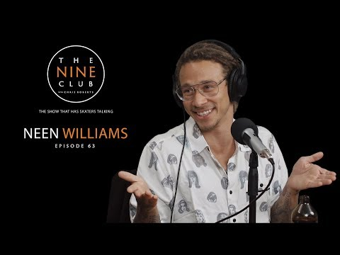 Neen Williams | The Nine Club With Chris Roberts - Episode 63