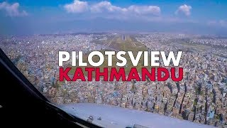 Pilotsview Airbus into Kathmandu Nepal