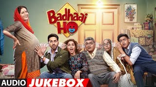 Full Album: Badhaai Ho   Audio Jukebox   Ayushmann Khurrana   Sanya Malhotra