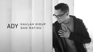Download lagu Ady Kaulah Hidup Dan Matiku New Version Mp3