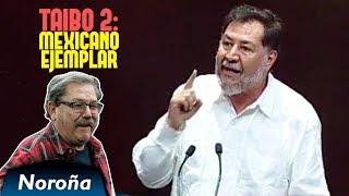 Taibo 2: Un Mexicano Ejemplar - Noroña