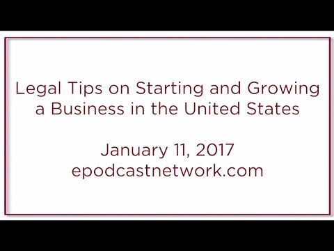 Legal Tips on Starting and Growing  a Business in the United States