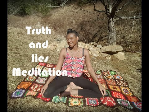 Truth and lies Meditation