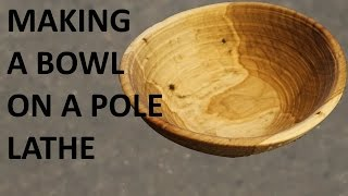 Turning A Wooden Bowl On A Pole Lathe