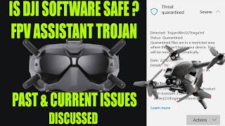 IS DJI SOFTWARE SAFE? - DJI FPV ASSISTANT TROJAN & MORE