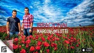 Irracional - Marcos e Belutti (Video)