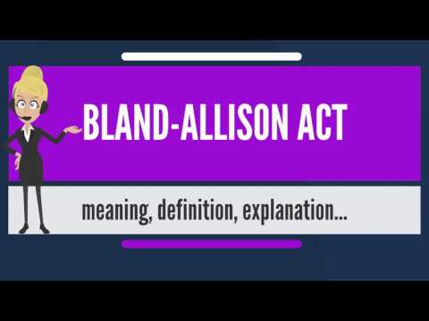 What is BLAND-ALLISON ACT? What does BLAND-ALLISON ACT mean? BLAND-ALLISON ACT meaning