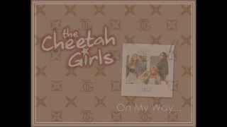"The Cheetah Girls ""On My Way"" - Lyrics"