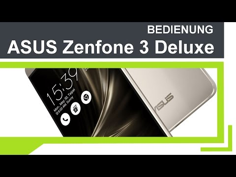 ASUS Zenfone 3 Deluxe - Bedienung, Tutorial, Test