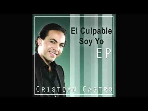cristian castro - el culpable soy yo with lyrics