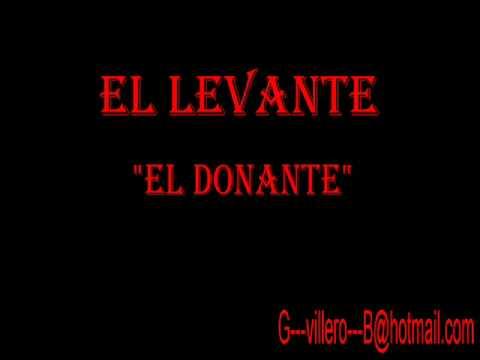 """EL LEVANTE """" el donante """""""