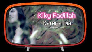 Lagu Kiky Fadillah Karena Dia