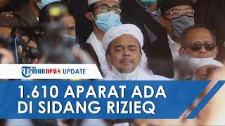 Sidang Perdana Praperadilan Rizieq Shihab Digelar Hari Ini, 1.610 Aparat Gabungan Diterjunkan