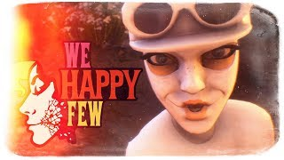 САМЫЙ РАДОСТНЫЙ ГОРОД НА ЗЕМЛЕ ● We Happy Few