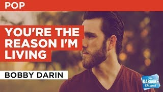 You're The Reason I'm Living in the Style of 'Bobby Darin' with lyrics (no lead vocal)