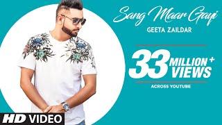 Sang Maar Gayi: Geeta Zaildar (Full Song) Jassi X | Sardaar Films | Latest Punjabi Songs 2018