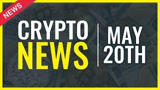 Cryptocurrency News Today - May 20th - All you Need to Know About Cryptocurrencies - Crypto News