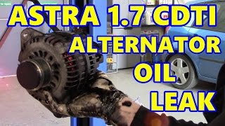Vauxhall Astra Alternator Oil Leak!!! 1.7 CDTI (Opel)