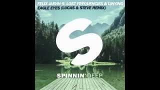 Felix Jaehn feat. Lost Frequencies & Linying - Eagle Eyes (Lucas & Steve Remix) Full Song!