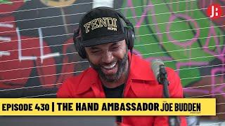 The Joe Budden Podcast - The Hand Ambassador