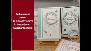 Schimmernd zarte Weihnachtskarte in besonderer Klappkartenform- Kränze - Blühende Weihnachten - SU