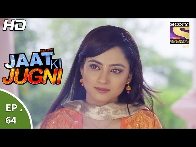 Jaat Ki Jugni – 3rd July 2017 – Episode 63 – Full Episode | SET TV