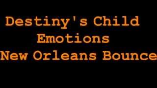 Destiny's Child - Emotions (New Orleans Bounce)