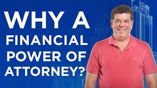 Why Everyone Needs A Power of Attorney In Place ASAP!