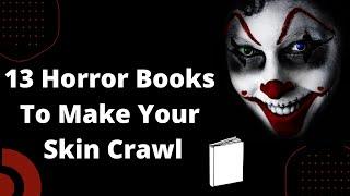 13 Horror Books To Make Your Skin Crawl
