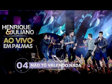 Ouvir Não Tô Valendo Nada (part. Henrique & Juliano)