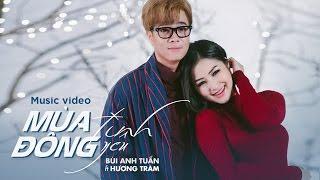 Mùa Đông Tình Yêu - Bùi Anh Tuấn ft. Hương Tràm