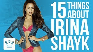 15 Things You Didn't Know About Irina Shayk