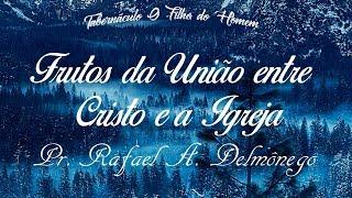 Frutos da união entre Cristo e a Igreja – 14/10/2018