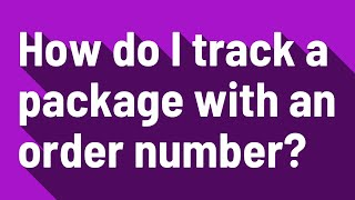 How do I track a package with an order number?