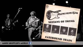 Dire Straits - Eastbound Train (Sultans of Swing - single)