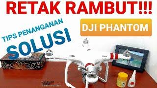 DJI PHANTOM RETAK RAMBUT!!! Cara Mengatasi dan Solusi | [DroneVlog4] |