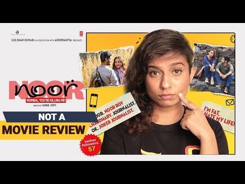 Noor   Not A Movie Review   Sucharita Tyagi