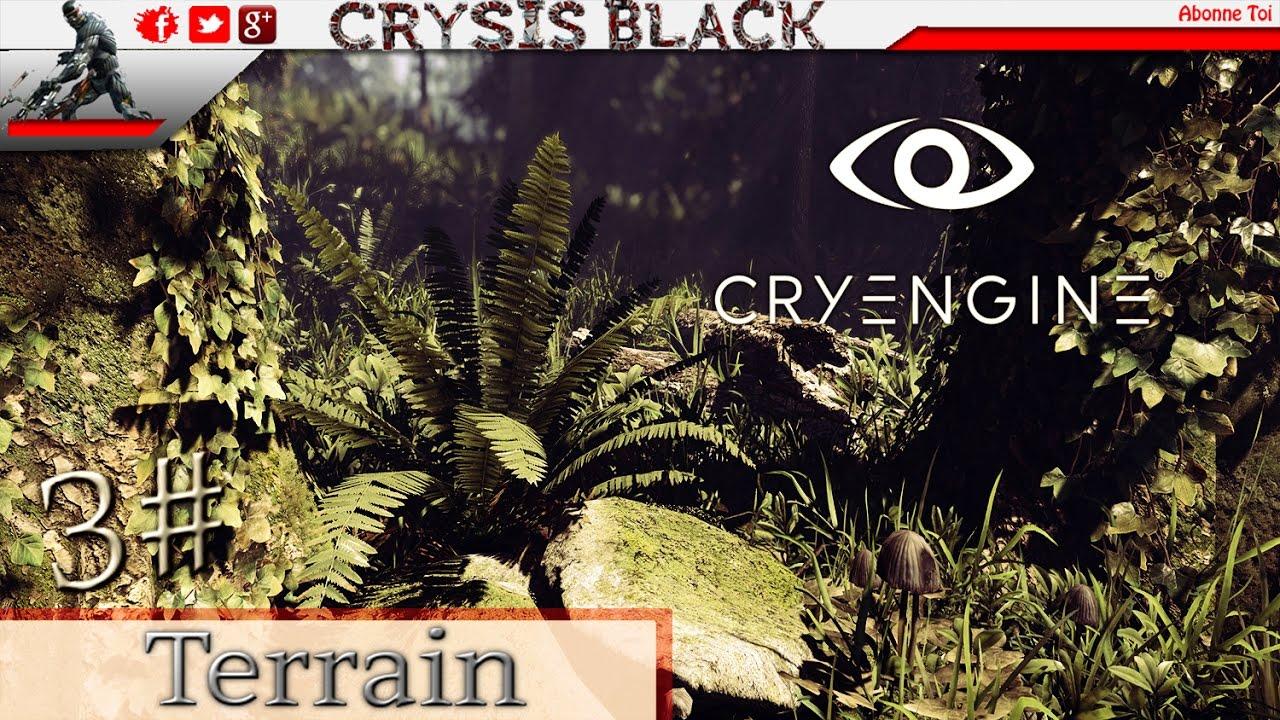 (Tuto) ★★ Cryengine 5 Modifier Le Terrain 3# ★★ (FR) (HD)