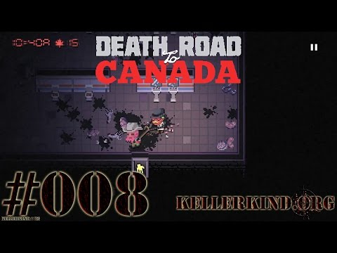 Death Road to Canada #8 – Zwei wie Pech und Schwefel ★ We play Death Road to Canada [HD|60FPS]