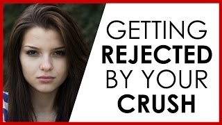 How to overcome rejection from your crush
