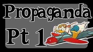 Propaganda in Animation - Pt1!