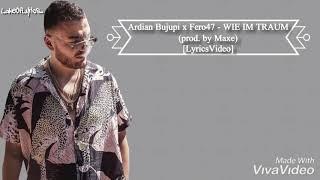 Ardian Bujupi X Fero47   WIE IM TRAUM (prod. By Maxe) [LyricsVideo]
