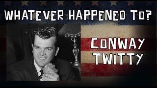 Whatever Happened To Conway Twitty?