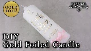 DIY Easy Gold Foil Candle for Christening, Baptism, Wedding Unity, Wedding Invitations