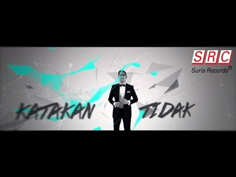 Afgan - Katakan TIdak (Official Video - HD) - SuriaRecordsSRC