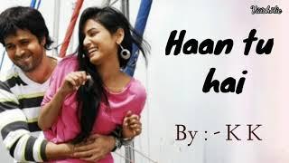 Haan tu hai lyrics - Jannat - Emran Hashmi , Sonal   - YouTube