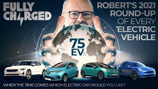 Every ELECTRIC VEHICLE : Robert's 2021 round-up of 75 EVs | 100% Independent, 100% Electric