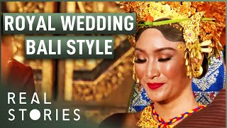 Royal Wedding: Bali Style (Wedding Documentary) | Real Stories