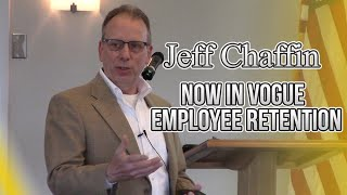 Jeff Chaffin, Principal of The Executive Influence: Now In Vogue: Employee Retention